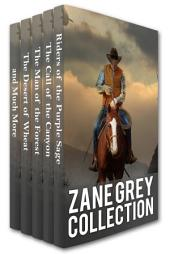 Zane Grey Collection: Riders of the Purple Sage, The Call of the Canyon, The Man of the Forest, The Desert of Wheat and Much More
