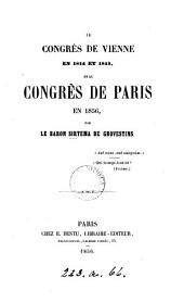 Le Congfrès de Vienne en 1814 et 1815, et le Congrès de Paris en 1856