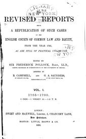 The Revised Reports: Being a Republication of Such Cases in the English Courts of Common Law and Equity, from the Year 1785, as are Still of Practical Utility ...