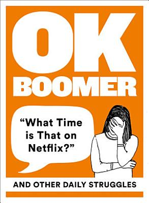 OK Boomer     What Time is That on Netflix     and Other Daily Struggles