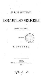 M. Fabii Quintiliani Institutionis oratoriae liber decimus, erklaert von E. Bonnell