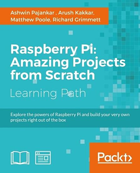 Raspberry Pi  Amazing Projects from Scratch PDF