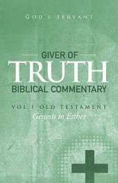 Giver of Truth Biblical Commentary-Vol. 1: Old Testament
