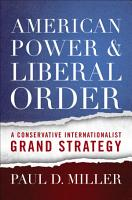 American Power and Liberal Order PDF