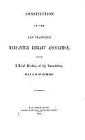 Catalogue of the San Francisco Mercantile Library  August  1854   Compiled by Horace Davis  With    Constitution of the San Francisco Mercantile Library Association  with a brief history of the Association  and a list of members      PDF