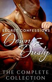Secret Confessions: Down & Dusty - The Complete Collection