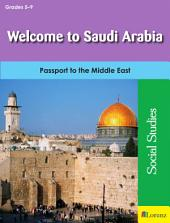 Welcome to Saudi Arabia: Passport to the Middle East