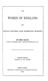 The Prose Workd of Mrs. Ellis: The women of England. The daughters of England. The wives of England. The mothers of England