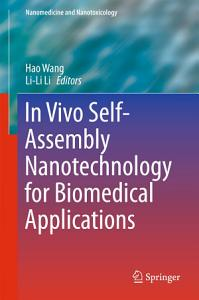 In Vivo Self Assembly Nanotechnology for Biomedical Applications PDF