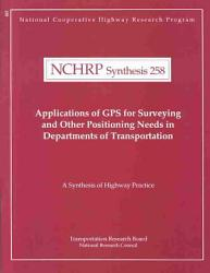 Applications of GPS for Surveying and Other Positioning Needs in Departments of Transportation