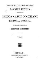 Diōnos Kassiou Kokkēianou Rōmanikē historia: Volume 1