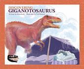 Discovering Giganotosaurus