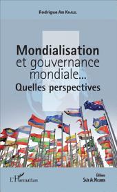 Mondialisation et gouvernance mondiale...: Quelles perspectives ?