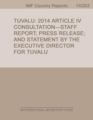 Tuvalu  2014 Article IV Consultation   Staff Report  Press Release  and Statement by the Executive Director for Tuvalu PDF
