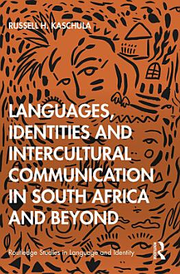 Languages  Identities and Intercultural Communication in South Africa and Beyond