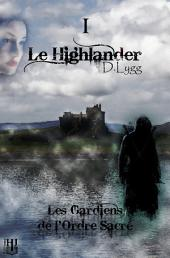 Les Gardiens de l'Ordre Sacré - Tome 1 : Le Highlander
