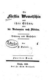 Die Fürstin Wowotschin und ihre Söhne: oder, die Verbannten nach Sibirien ; Dichtung und Wahrheit, Band 2