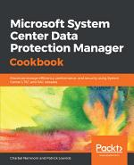 Microsoft System Center Data Protection Manager Cookbook