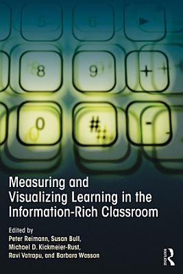 Measuring and Visualizing Learning in the Information Rich Classroom