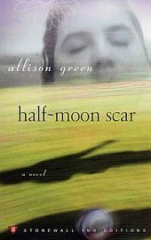 Half-Moon Scar: A Novel