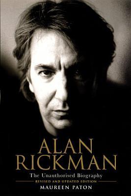 Alan Rickman  The Unauthorised Biography
