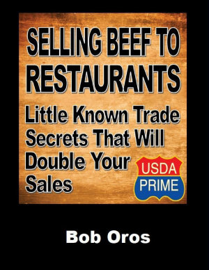 Selling Beef to Restaurants  Little Known Trade Secrets That Will Double Your Sales PDF