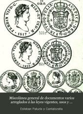 Miscelánea general de documentos varios arreglados á las leyes vigentes, usos y costumbres: obra autografiada-impresa-litografiada
