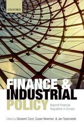 Finance and Industrial Policy: Beyond Financial Regulation in Europe
