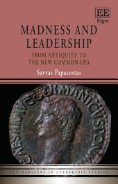 Madness and Leadership: From Antiquity to the New Common Era
