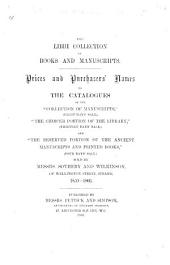"""The Libri Collection of Books and Manuscripts. Prices and Purchasers' Names to the Catalogue of the """"Collection of Manuscripts,"""" (eight Days' Sale,) """"The Choicer Portion of the Library,"""" (thirteen Days' Sale,) and """"The Reserved Portion of the Ancient Manuscripts and Printed Books,"""" (four Days' Sale,) Sold by Messrs. Sotheby and Wilkinson, ... 1859-1866. F.P."""