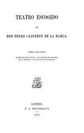 Teatro escogido de Don Pedro Calderon de la Barca: Volumen 36
