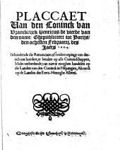 Placcaet van den Coninck van Vranckrijck Henricus, de vierde van den name, Ghepucliceert tot Parijs, den achtsten februarij. des iaers 1604. Inhoudende die renonciatie of wederroepinge van dertich ten hondert te betalen op alle comenschappen, midts verbiedende, van niet te moghen handelen op die landen van den Conink in Hispangien, Als oock op de landen des Eertsz-hertoghe Alberti. Overgheset uut het Franchoys in Nederduyts: Volume 1