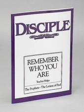 Disciple III Remember Who You Are: Teacher Helps: The Prophets - The Letters of Paul