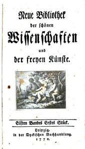 Neue Bibliothek der schönen Wissenschaften und der freyen Künste: Band 6;Bände 11-12