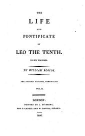 The Life and Pontificate of Leo the Tenth: Volume 2