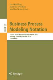Business Process Modeling Notation: Second International Workshop, BPMN 2010, Potsdam, Germany, October 13-14, 2010 Proceedings