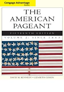 Cengage Advantage Books  The American Pageant  Volume 2  Since 1865 Book