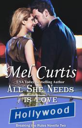 All She Needs is Love: Book 5 in the Breaking the Rules Series