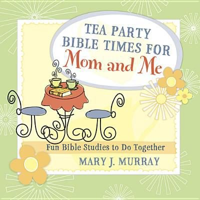Tea Party Bible Times for Mom and Me PDF
