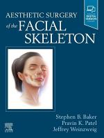 Aesthetic Surgery of the Facial Skeleton   E Book PDF