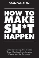 How to Make Sh*t Happen