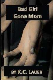 Bad Girl Gone Mom PDF