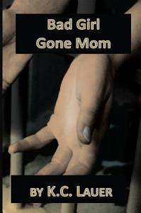 Bad Girl Gone Mom Book