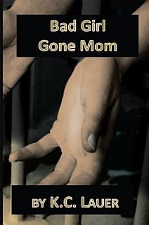 Bad Girl Gone Mom Book