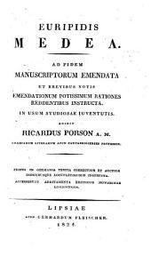 Hecuba, Orestes, Phoenissae et Meden: Ad fidem manuscriptorum emendatae et brevibus notis emendationum potissimum rationes reddentibus instructae. In usum studiosac iuventutis, Volume 4