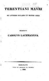 Terentiani Mauri De litteris syllabis et metris liber