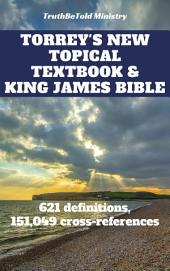 Torrey's New Topical Textbook and King James Bible: 621 definitions and has 151,049 cross-references