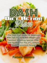 Dash Diet Action Plan The Dash Diet Guide For Beginners  Book PDF