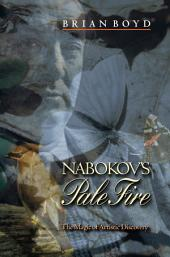 "Nabokov's ""Pale Fire"": The Magic of Artistic Discovery"