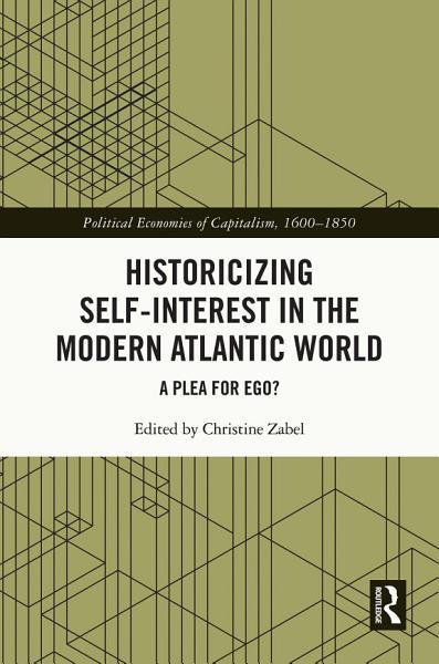 Historicizing Self-Interest in the Modern Atlantic World